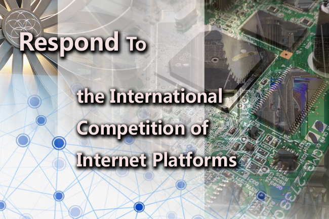 How to Respond To the International Competition of Internet Platforms
